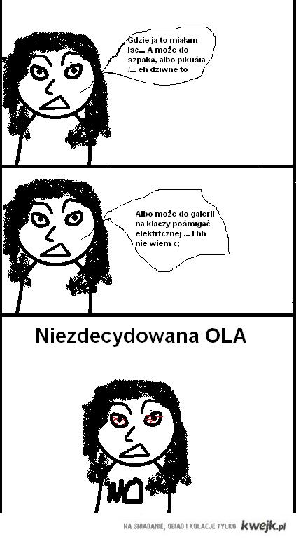 Niezdecydowana Ola