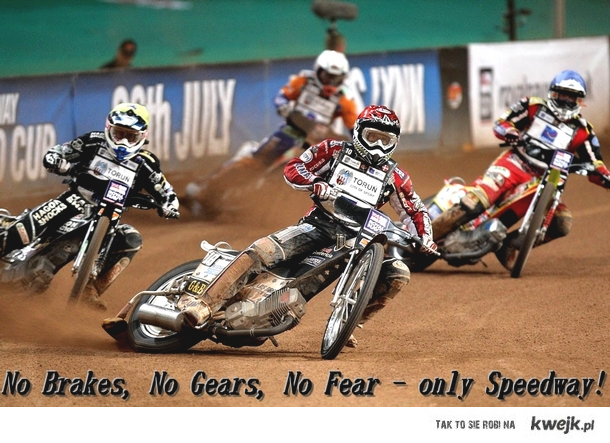 No Brakes, No Gears, No Fear - only Speedway