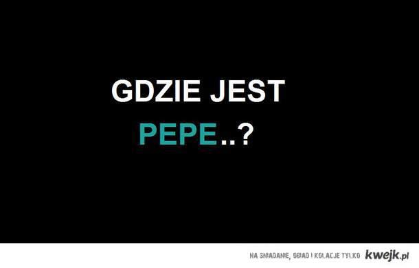 Gdzie jest Pepe..?