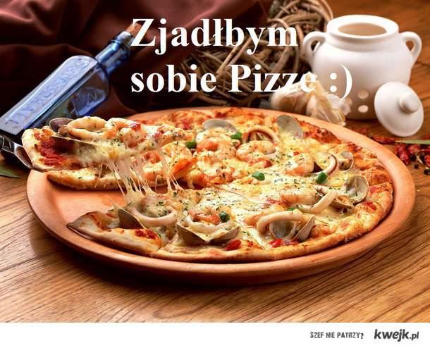 Zjadłbym sobie pizze