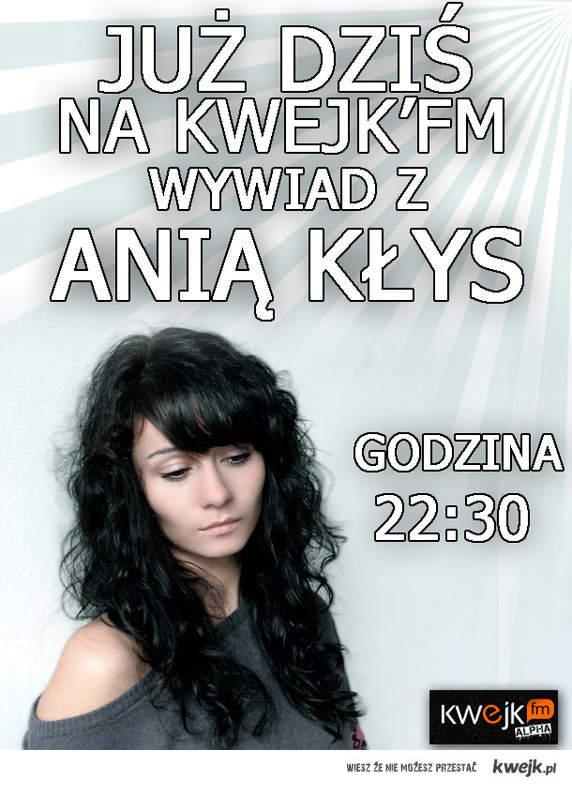 Już dziś wywiad z Anią Kłys, godz.22:30