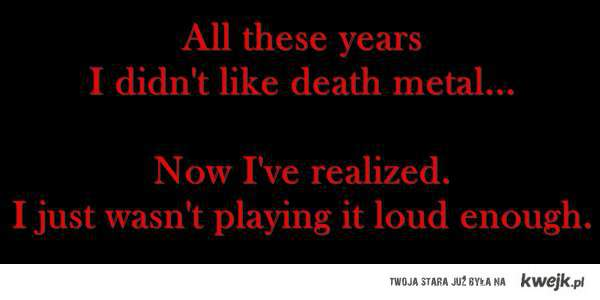 i love death metal