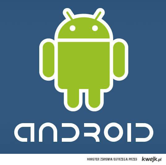 Android jest zaje*isty