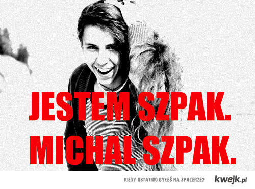 MICHAŁ SZPAK JUTRO W KWEJK.FM!!!