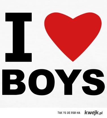 i love boys <3