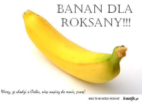 banan dla Roksany