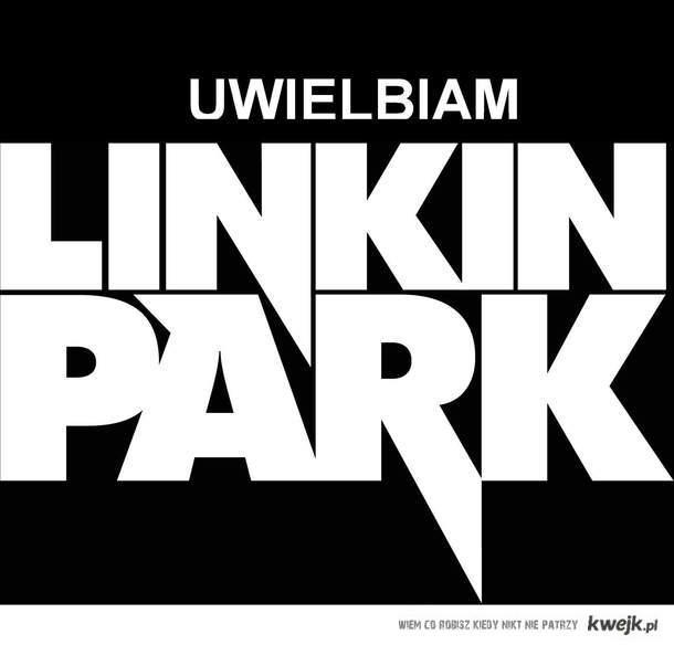 UWIELBIAM Linkin Park