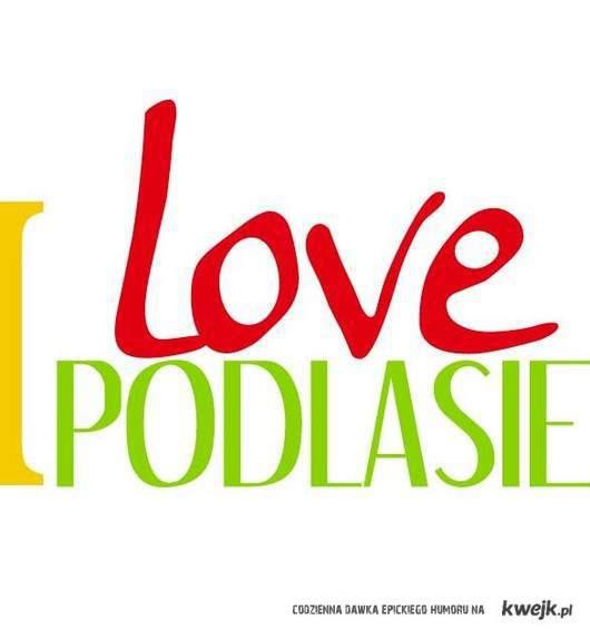 Kochane Podlasie :)