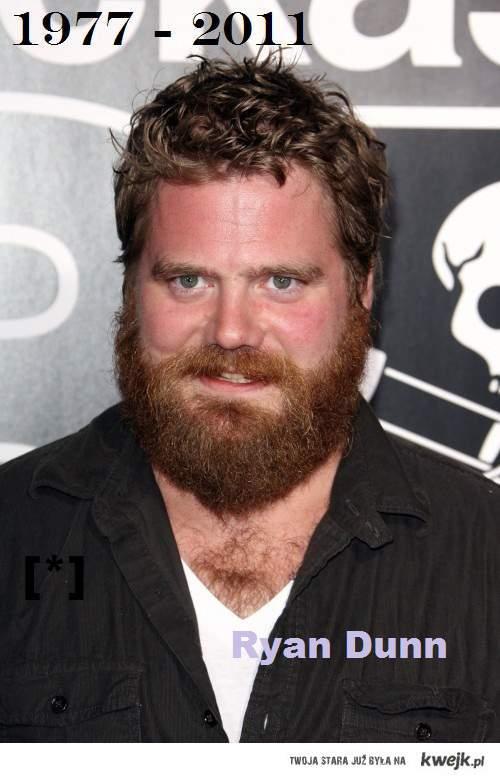 Ryan Dunn 1977-2011 [*]