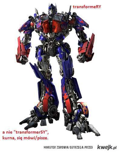 TransformeRY a nie TransformerSY.