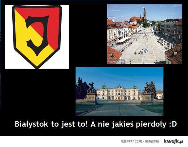 Białystok i tyle :D