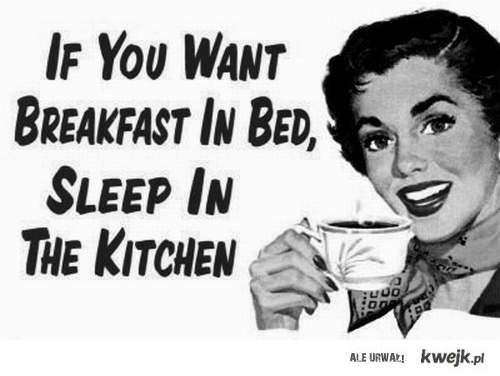 Śpij w kuchni!