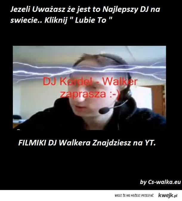 DJ WALKER !